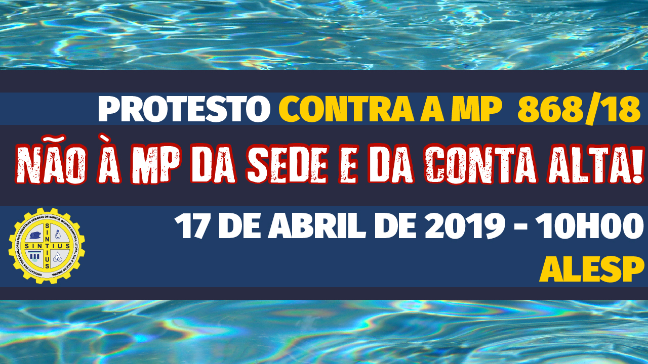 DIRETORIA PARTICIPA DE PROTESTO CONTRA A MP 868/18 NA ALESP NO DIA 17/04, AS 10 HS